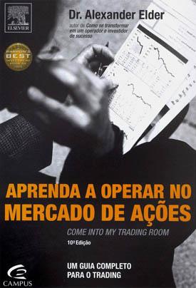 """Análise de <i>""""Aprenda A Operar no Mercado de Ações""""</i> de Alexander Elder"""