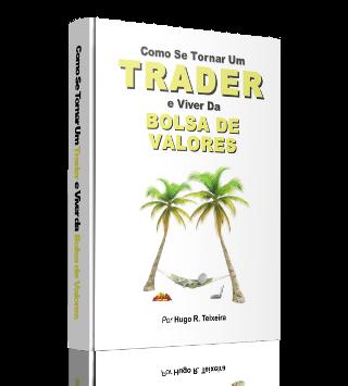 Veja como se tornar um trader para um dia viver da bolsa de valores