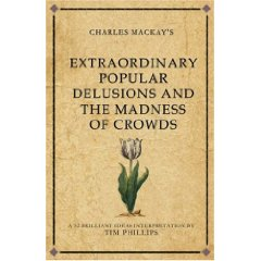 Ebook: Extraordinary Popular Delusions and The Madness of Crowds