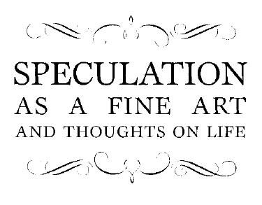 E-Book: Speculation as a Fine Art and Thoughts on Life