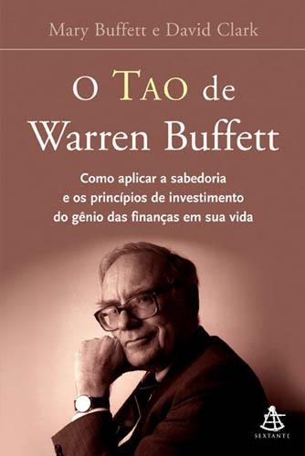 """Análise de <i>""""O Tao de Warren Buffett""""</i> de Mary Buffett e David Clark"""